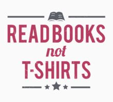 Read books not T-shirts One Piece - Long Sleeve