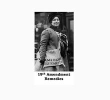 19th Amendment Remedies Unisex T-Shirt