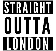 Straight Outta London Photographic Print