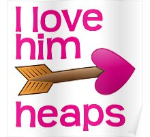 I love him heaps in pink with love arrow matching valentines day shirt Poster