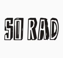 RAD. SO RAD. Kids Tee
