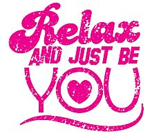 Relax and just be you distressed version Photographic Print
