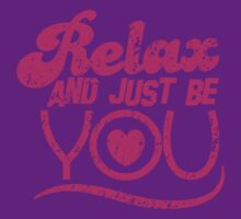 Relax and just be you distressed version by jazzydevil