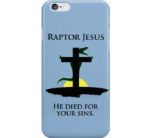 Raptor Jesus Died For Your Sins iPhone Case/Skin