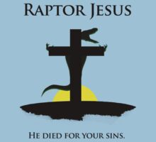 Raptor Jesus Died For Your Sins by jezkemp