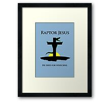 Raptor Jesus Died For Your Sins Framed Print