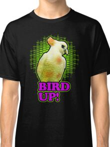 bird up Classic T-Shirt