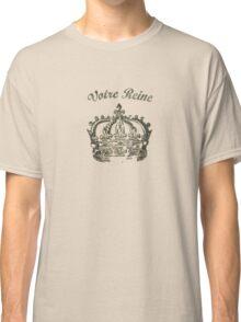 Your Queen Classic T-Shirt
