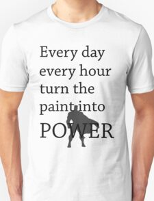 turn the pain into power  T-Shirt