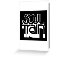 SOUL TRAIN Greeting Card