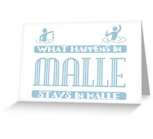 What happens in Malle, stays in Malle Greeting Card