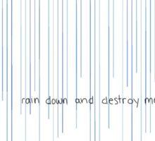 rain down and destroy me Sticker