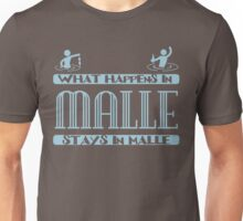 What happens in Malle, stays in Malle Unisex T-Shirt
