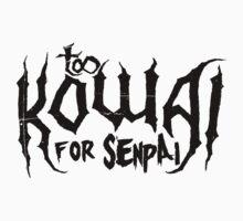 Too Kowai for Senpai (Black) Kids Tee