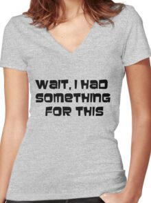 I had something for this Women's Fitted V-Neck T-Shirt