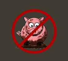 No Dirty Pigs Unisex T-Shirt