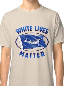 White lives matter Classic T-Shirt