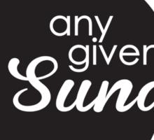 Any given sunday Sticker