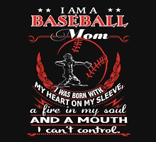 I am a Baseball mom - I was born with My Heart On My Sleeve - A Fire In my Soul and a Mouth I can not Control Womens Fitted T-Shirt