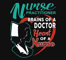 Nurse Practitioner Brains of a Doctor Heart Of a Nurse - Funny shirt of Nurse Practitioner Womens Fitted T-Shirt