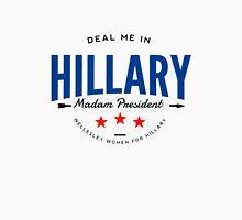 Deal Me in Hillary Clinton Unisex T-Shirt