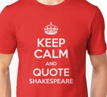 Keep Calm & Quote Shakespeare Unisex T-Shirt