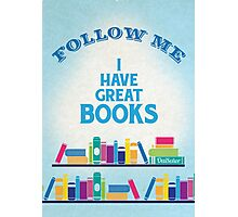 I Have Great Books! Photographic Print