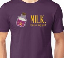 milk. it does a body good. Unisex T-Shirt