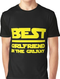 Best girlfriend in the galaxy. Graphic T-Shirt