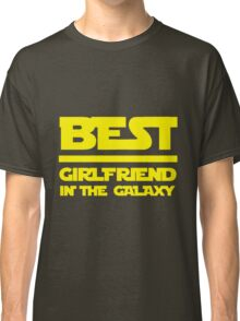 Best girlfriend in the galaxy. Classic T-Shirt