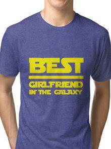 Best girlfriend in the galaxy. Tri-blend T-Shirt