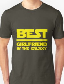Best girlfriend in the galaxy. Unisex T-Shirt