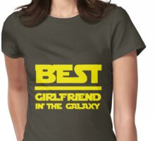 Best girlfriend in the galaxy. Womens Fitted T-Shirt