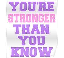 You're stronger than yo uknow Poster