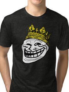 Troll King / MEME King Tri-blend T-Shirt
