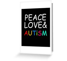Peace, Love & Autism Greeting Card