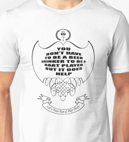 Let's have fun and play DARTS!!! Unisex T-Shirt