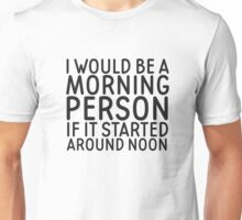 Morning Person Funny Quote Humor Cool Unisex T-Shirt
