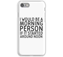 Morning Person Funny Quote Humor Cool iPhone Case/Skin