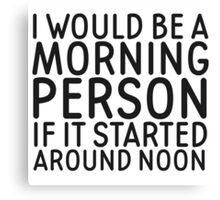 Morning Person Funny Quote Humor Cool Canvas Print