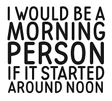 Morning Person Funny Quote Humor Cool Photographic Print