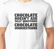 Chocolate Funny Quote Food Humor Fat Joke Candy Unisex T-Shirt