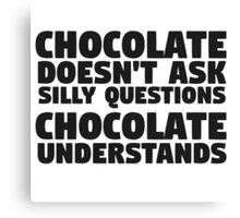 Chocolate Funny Quote Food Humor Fat Joke Candy Canvas Print
