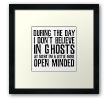 Ghosts Funny Supernatural Cool Quote Humor Framed Print