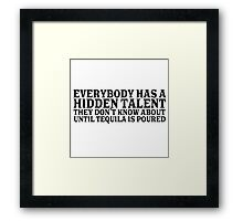 Tequila Drinking Party Funny Quote Talent Humor  Framed Print