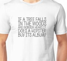 Funny Hipster Quote Humor Cool Sarcastic Unisex T-Shirt