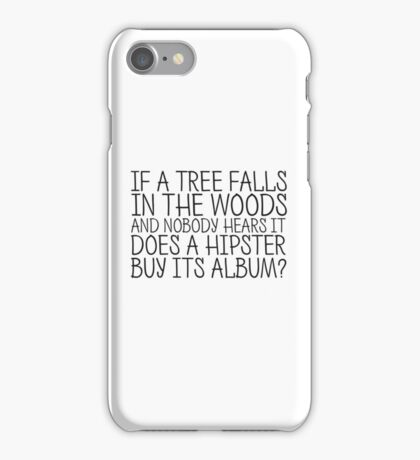 Funny Hipster Quote Humor Cool Sarcastic iPhone Case/Skin