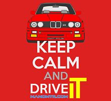 Keep Calm and Drive IT - cod. M3E30 Unisex T-Shirt