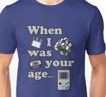 When I Was Your Age... Unisex T-Shirt