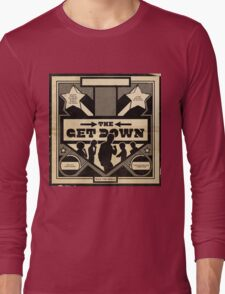 The Get Down Long Sleeve T-Shirt